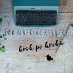 Jak napisać książkę krok po kroku maszyna do pisania